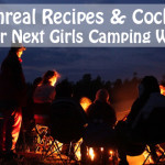15 Unreal Recipes & Cocktails For Your Next Girls Camping Weekend