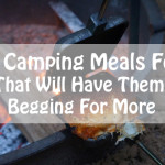 19 Fun Camping Meals For Kids That Will Have Them Begging For More