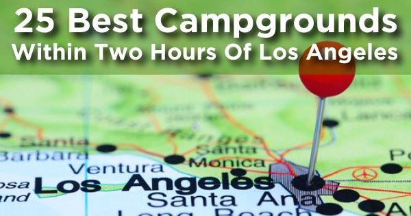 campgrounds within two hours of los angeles