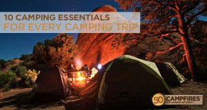10 Camping Essentials For Every Camping Trip