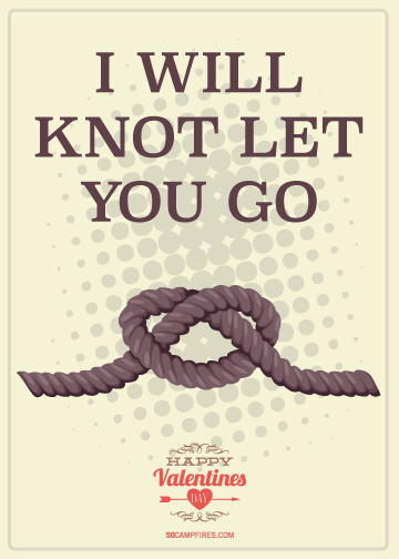 Valentines_50CF_I_Will_Knot_Let_You_Go