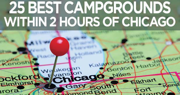 25 Best Campgrounds Within Two Hours of Chicago IL - 50 Campfires