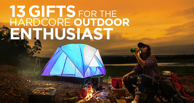 Title slide 13 Gifts for the hardcore outdoor enthusiast