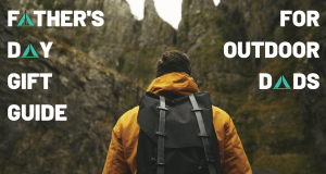 Fathers day gift guide for outdoor dads