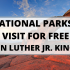 100 NATIONAL PARKS YOU CAN VISIT FOR FREE ON MARTIN LUTHER JR. KING DAY