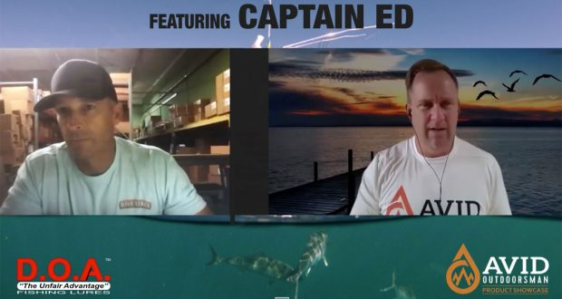 Avid Outdoorsman Product Showcase: Featuring Captain Ed, DOA Lures
